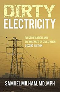 Front cover of Dirty Electricity. Electrification and the diseases of civilisation by Samuel Milham