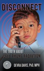 Cover of Disconnect. The truth about cell phone radiation by Devra Davis